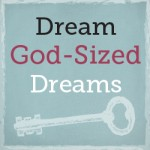 Dream-God-sized-Dreams-150x150